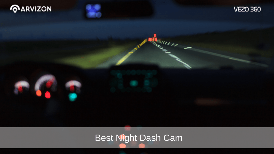 Best Night Dash Cam that Will Blow Your Mind with Style and Features