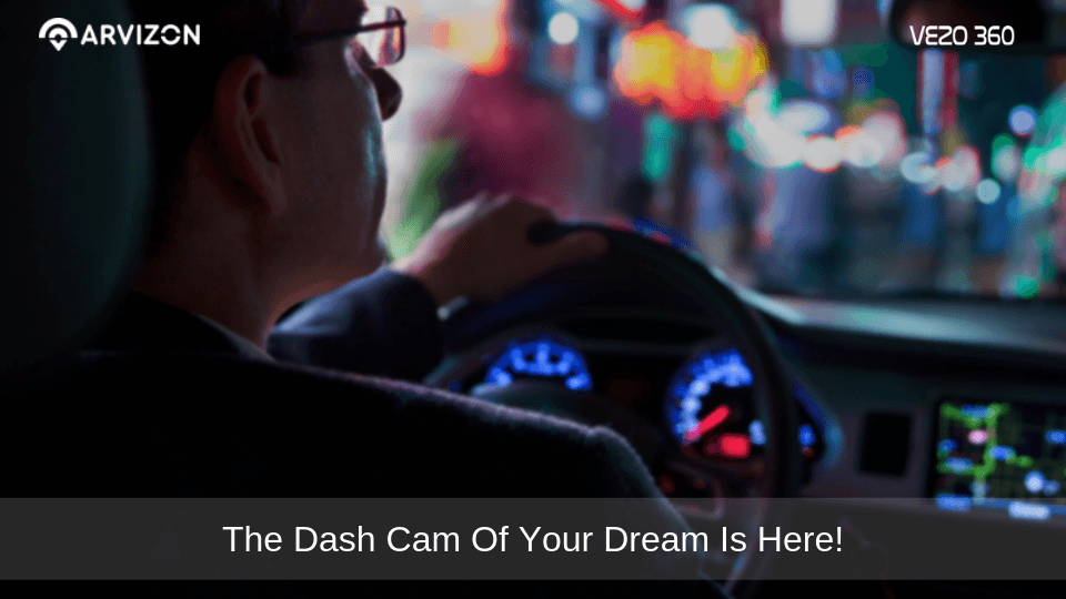 The Vezo 360 – DVR Dash Cam from your Dreams